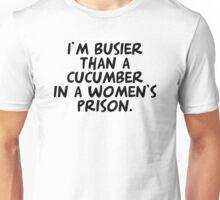 Busier than a Cucumber Unisex T-Shirt