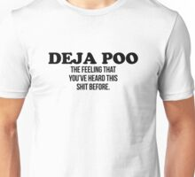 Deja Poo Unisex T-Shirt