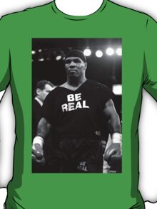 Be Real - Mike Tyson T-Shirt