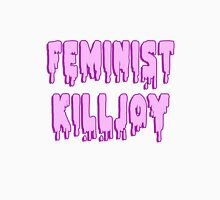 Feminist Killjoy Unisex T-Shirt
