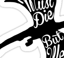 All Men Must Die... Sticker
