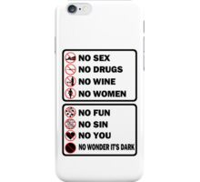 No sex, no drugs..... iPhone Case/Skin