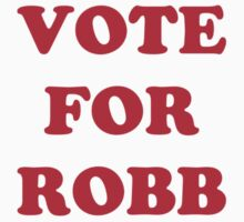 Vote for Robb Stark by JamesShannon