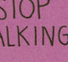 Stop talking - heart Sticker