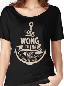 It's a WONG shirt Women's Relaxed Fit T-Shirt