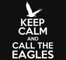 Keep Calm and Call the Eagles by PaulRoberts