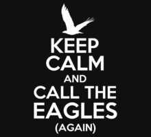 Keep Calm and Call the Eagles v2 by PaulRoberts