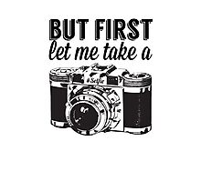 But first, let me take a #Selfie Photographic Print