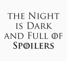 Game of Thrones - Spoilers by Robert  Lockley