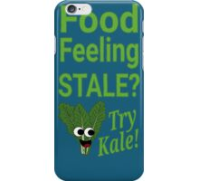 Food Stale? Try Kale!  iPhone Case/Skin