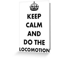 Keep Calm and Do The Locomotion Greeting Card