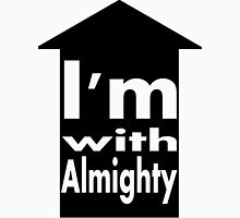 I'm with Almighty Unisex T-Shirt