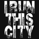 I Run This City by Mac Poole