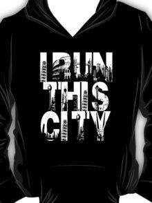 I Run This City T-Shirt