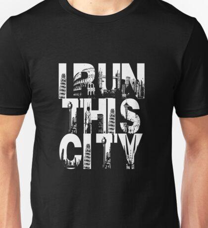 I Run This City Unisex T-Shirt