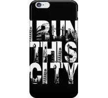 I Run This City iPhone Case/Skin