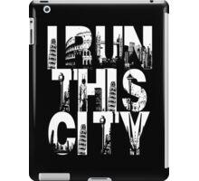 I Run This City iPad Case/Skin