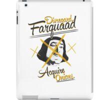 Disregard Farquaad, Acquire Onions. iPad Case/Skin