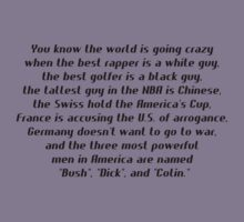 """You know the world is going crazy when the best rapper is a white guy, U.S. of ar """"Bush"""", """"Dick"""", and """"Colin.""""  by Tia Knight"""