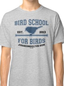 Bird School for Birds Classic T-Shirt