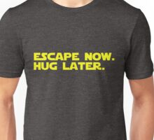 Escape Now. Hug Later. - Star Wars: The Force Awakens Shirt (Yellow Text) Unisex T-Shirt