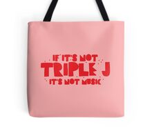 If it's not TRIPLE J it's not MUSIC Tote Bag