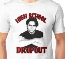 High School Dropout Unisex T-Shirt