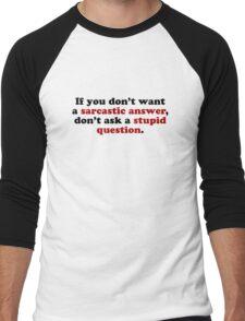 Sarcastic Answers Men's Baseball ¾ T-Shirt