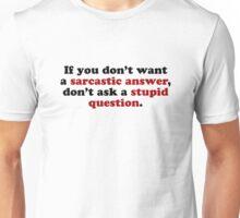 Sarcastic Answers Unisex T-Shirt