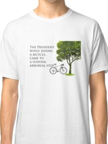 Sudden Arboreal Stop Classic T-Shirt