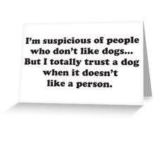 Trust Dogs Greeting Card