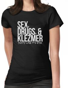 Sex, Drugs, and Klezmer (white) Womens Fitted T-Shirt