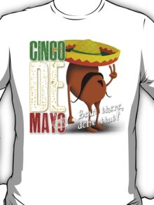Cinco De Mayo - Bean There, Done That T-Shirt