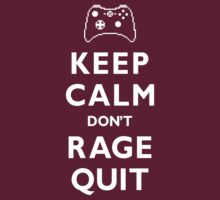 Keep Calm Don't Rage Quit by andabelart