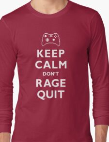 Keep Calm Don't Rage Quit Long Sleeve T-Shirt