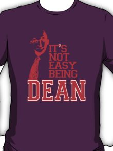 It's Not Easy Being Dean T-Shirt