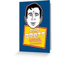 RIP Brett Greeting Card