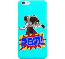 Pam! iPhone Case/Skin