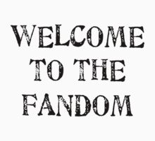 Welcome to the fandom! Kids Tee