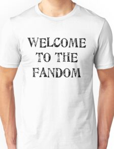 Welcome to the fandom! Unisex T-Shirt
