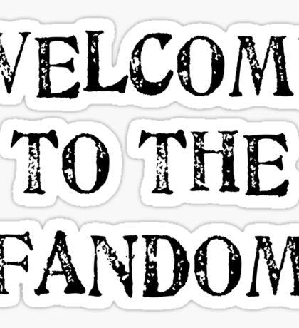 Welcome to the fandom! Sticker
