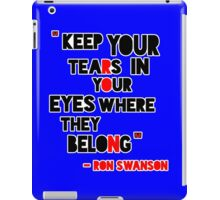 Keep Your Tears In Your Eyes Where They Belong iPad Case/Skin