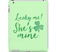Lucky me! She's MINE!  in green watercolor iPad Case/Skin