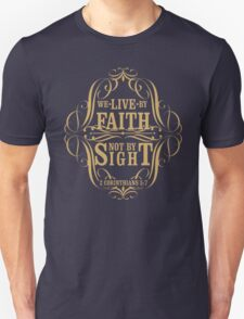 we live in bu faith not by sight T-Shirt