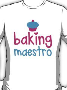 Baking Maestro T-Shirt