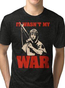 It Wasn't My War (Rambo) Tri-blend T-Shirt