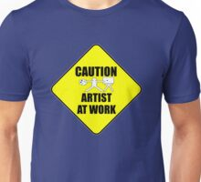artist at work sign Unisex T-Shirt