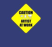 artist at work sign Unisex T-Shirt