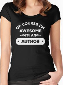 OF COURSE I'M AWESOME I'M AN AUTHOR Women's Fitted Scoop T-Shirt