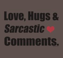Love, Hugs and Sarcastic Comments  One Piece - Short Sleeve